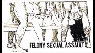 Felony Sexual Assault - Power To Humiliate ( Side A)