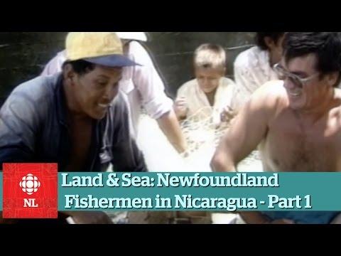 Land & Sea: Newfoundland fishermen in Nicaragua - Part 1