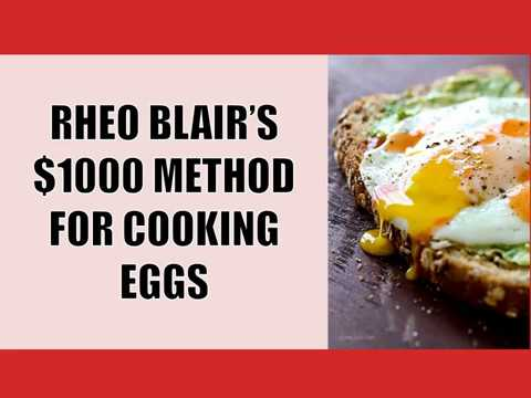THE BEST WAY TO EAT EGGS!! RHEO BLAIR'S $1000 METHOD FOR COOKING EGGS!