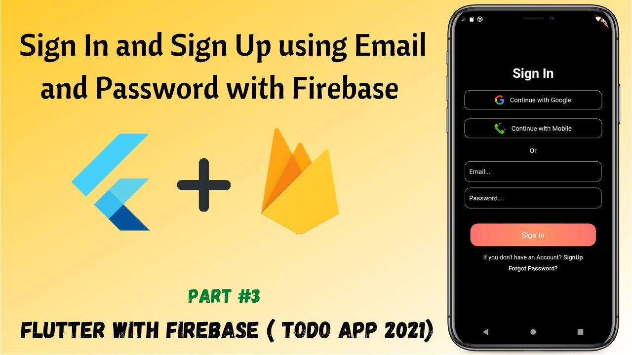Flutter - Sign In and Sign Up using Email and Password with Firebase   Todo App #03