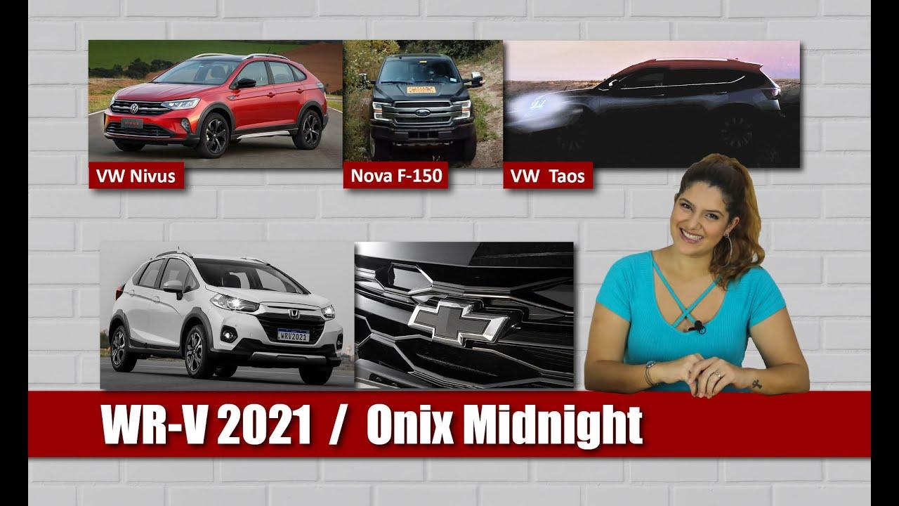 Honda WR-V 2021 e Onix Midnight - Notícias da Semana, com Camila Camanzi