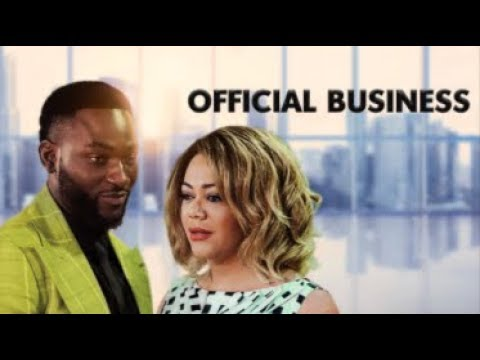 OFFICIAL BUSINESS - Latest 2017 Nigerian Nollywood Drama Movie (20 min preview)