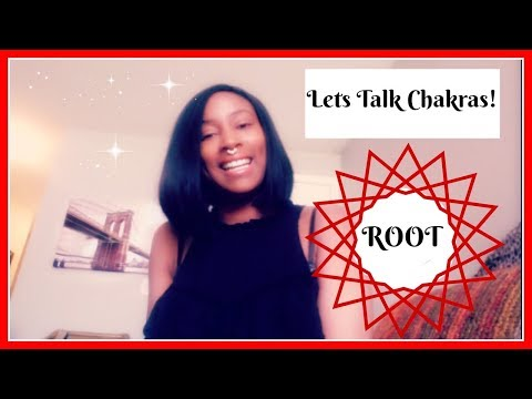 Learning the CHAKRAS: The importance of the Root Chakra for a Healthy Life