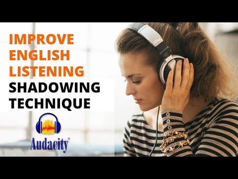 How to Use Audacity to Improve Listening Skills and Practice Shadowing