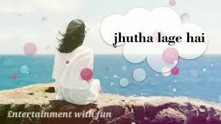 💕New WhatsApp 💕status for Girls | 💕Har aaina toota lage hai sach bhi hume jutha lage hai💕