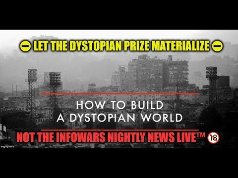 ⛔ Let The Dystopian Prize Materialize ⛔ Not The Infowars Nightly News LIVE™🔞