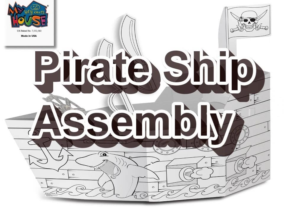 My Very Own House Pirate Ship Assembly Youtube