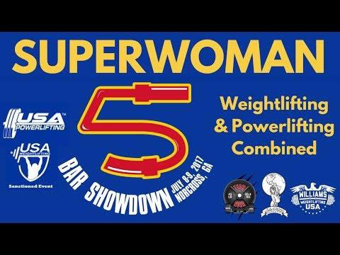 Superwoman (WL & PL Combined) - 5 Bar Showdown