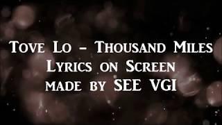 Tove Lo - Thousand Miles (Lyrics)