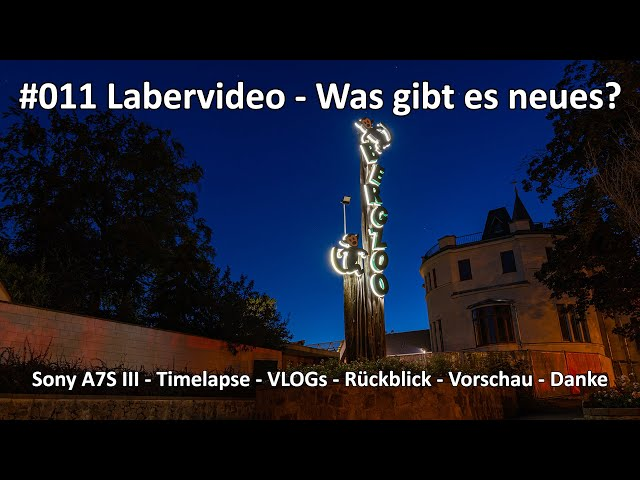 4k // Labervideo #011 - Sony A7S III - Luminar - Timelapse - Rückblick - Vorschau - Danke - u.v.m.