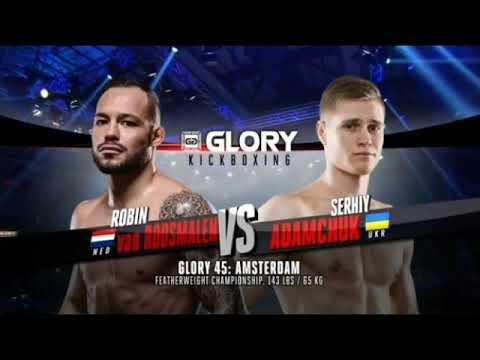 Glory 45 amsterdam robin van roosmalen vs serhiy adamchuk part 1