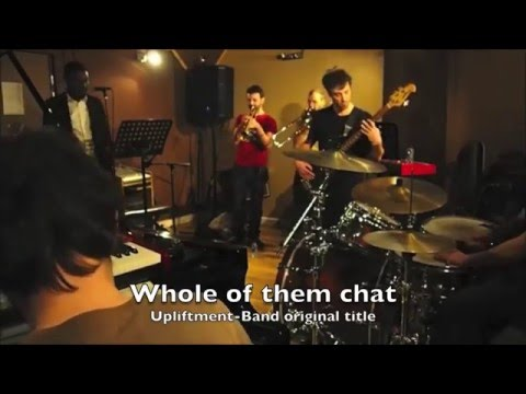 "video reggae ""Whole of them chat UPLIFTMENT-BAND @ hfstudio in PARIS 10/04/2016"""