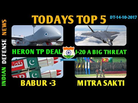 LATEST INDIAN DEFENCE NEWS HEADLINES TOP 5 by indian defense news,Heron TP deal,Mitra sakti,J20hindi
