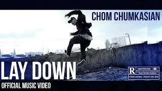 Lay Down [วาง] - Chom Chumkasian (Official MV)