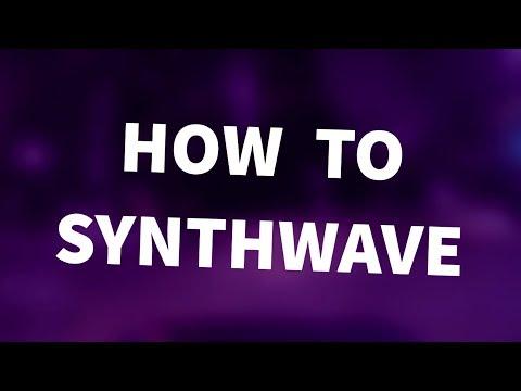 HOW TO SYNTHWAVE (like Kavinsky)