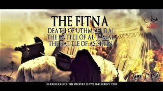 The Fitna [Al-Jamal And As-Siffin]