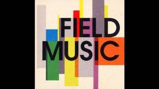 Field Music - It's Not The Only Way To Feel Happy