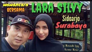 Wawancara Bersama LARA Silvy Sidoarjo Surabaya