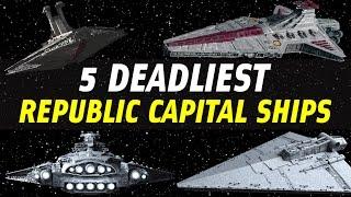5 Deadliest Republic Capital Ships | Star Wars Ranked