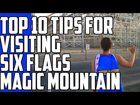 Top 10 Tips for Visiting Six Flags Magic Mountain.
