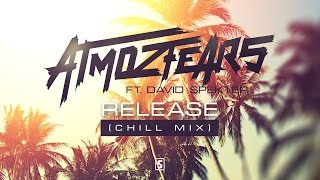 Atmozfears ft. david spekter / release (chill mix)