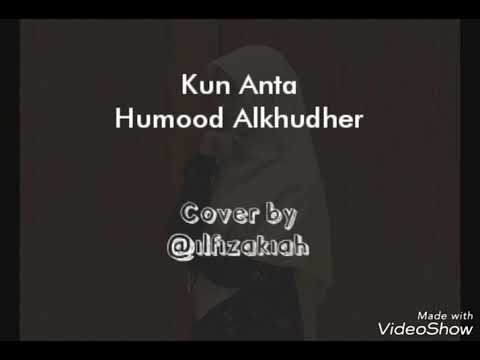 Kun Anta (Cover) Ilfi Zakiah Darmanita - Lirik + arti