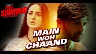 Main Woh Chaand With Lyrics from Tera Surroor 2 (2016) sung by Darshan Raval.