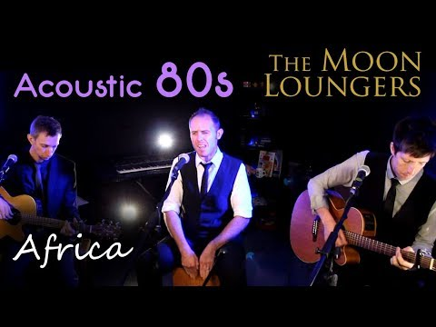 Toto - Africa | Acoustic Cover by the Moon Loungers