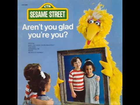 Aren't You Glad You're You -- Sesame Street audio