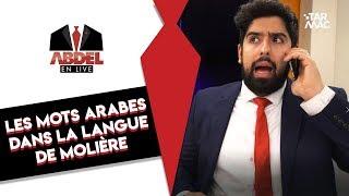 Abdel en live I Les mots arabes dans la langue de Molière
