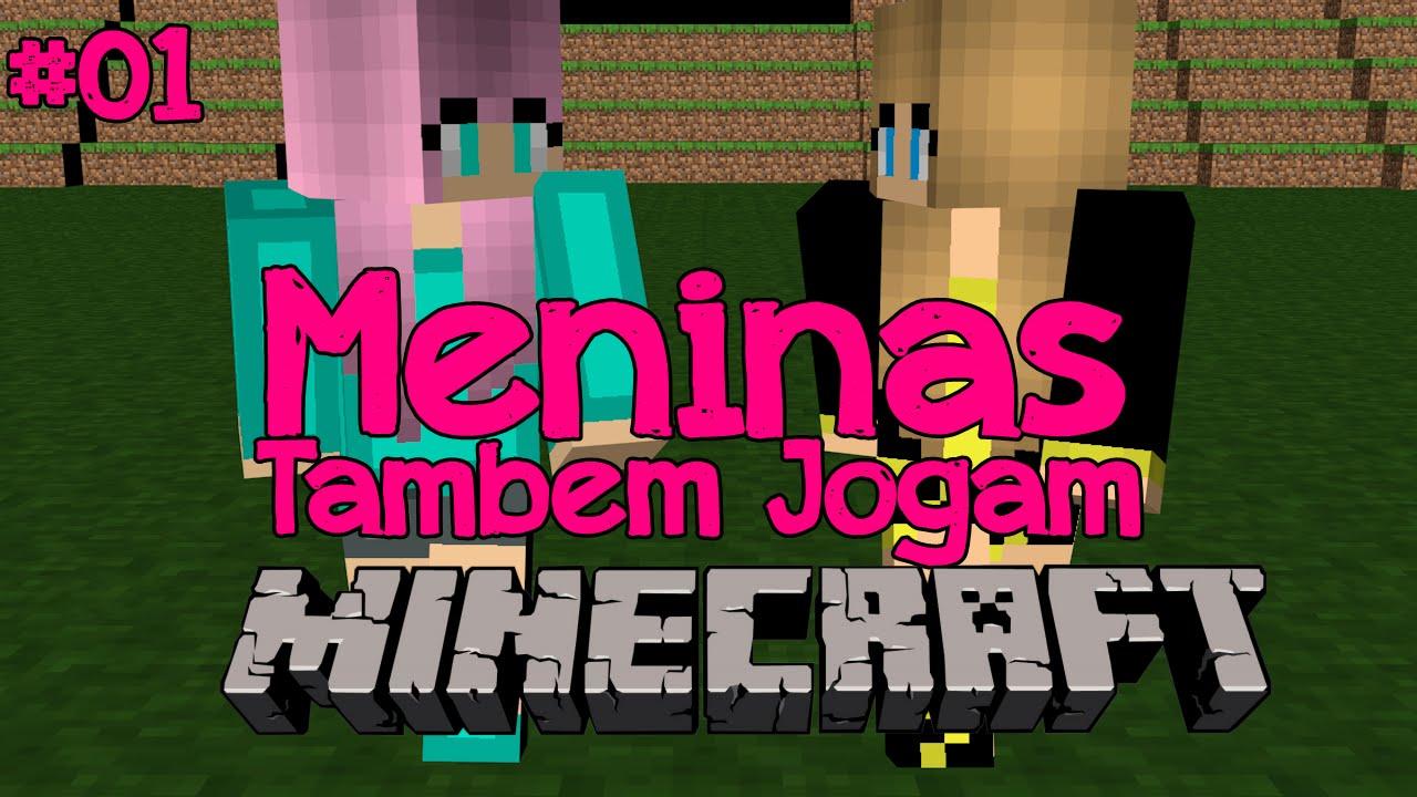Meninas Também Jogam Minecraft #1