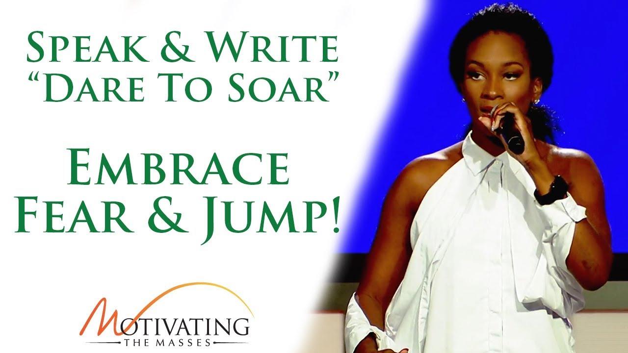 Speak & Write - Embrace Fear & Jump!