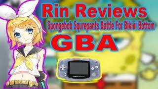 Rin Reviews SpongeBob Squrepants Battle For Bikini Bottom (GBA)