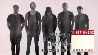 Dirty Heads - Dark Days (Audio Stream)