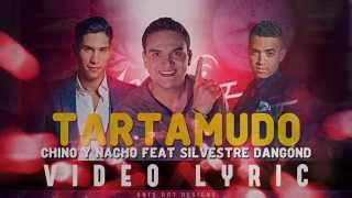 Chino y Nacho ft Silvestre Dangond - Tartamudo (Video Lyric) - Letra