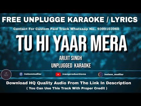 tu-hi-yaar-mera-|-free-unplugged-karaoke-lyrics-|-pati-patni-aur-woh-|-arijit-singh,neha-kakkar