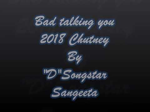 Sangeeta D'Songstar-Bad talking you ( Chutney 2k18)