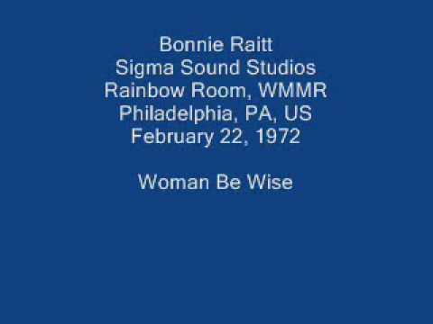 Bonnie Raitt 04 - Woman Be Wise (Sippie Wallace); also known as Women Be Wise
