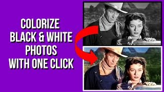 COLORIZE BLACK & WHITE PHOTOS WITH ONE CLICK || New 2019 Algorithm