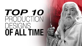 Top 10 Production Designs of All Time