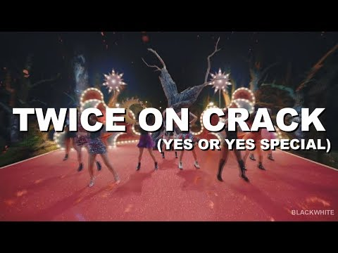 TWICE ON CRACK YES OR YES SPECIAL