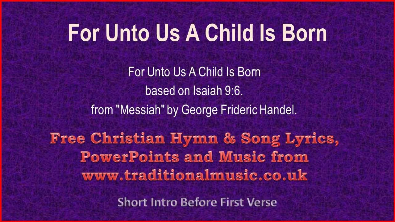 For Unto Us A Child Is Born(Handel) - Christmas Carols Lyrics & Music - YouTube