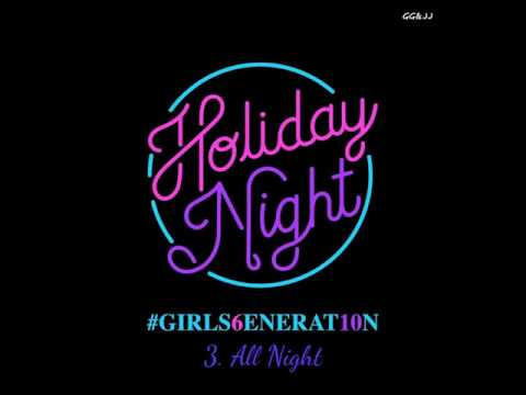 Girls Generation SNSD All Night    AUDIO