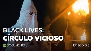Black lives: Círculo vicioso (Episodio 8) - Documental de RT