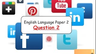 English Language Paper 2 Question 2: How to Tackle the Question Successfully