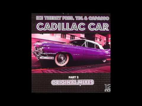 Ike Therry, TDL & Capasso - Cadillac Car mp3 baixar