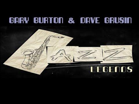 Gary Burton, Dave Grusin - Top 30 Jazz Music Legends