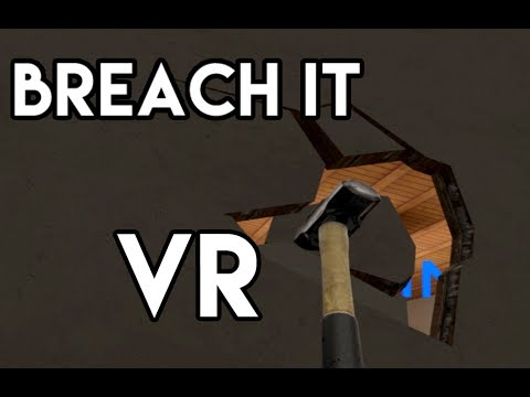 Breach It  VR - First time playing [VIVE]