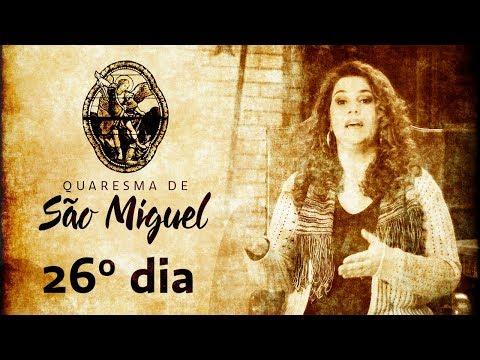 26º Dia da Quaresma de São Miguel Arcanjo
