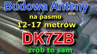 Budowa Anteny na pasmo 12-17 metrów  DK7ZB